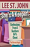 She's A Keeper!: Confessions From A Southern Girl's Closet - The Stories Begin