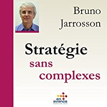 Stratégie sans complexe Audiobook by Bruno Jarrosson Narrated by Bruno Jarrosson