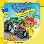 El Osito Viajero y las camionetas gigantes [Traveling Bear Goes to the Monster Truck Parade (Texto Completo)] | Christian Joseph Hainsworth