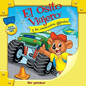 El Osito Viajero y las camionetas gigantes [Traveling Bear Goes to the Monster Truck Parade (Texto Completo)] Audiobook