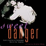 Sweet Danger: Erotic Stories of Forbidden Desire for Couples | Violet Blue