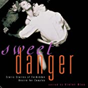 Sweet Danger: Erotic Stories of Forbidden Desire for Couples | [Violet Blue]