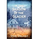 In the Shadow of the Glacierby Vicki Delany