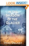 In the Shadow of the Glacier (Constable Molly Smith Novels)