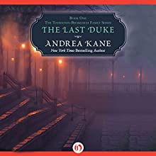The Last Duke (       UNABRIDGED) by Andrea Kane Narrated by Flora MacDonald