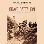 Brave Battalion: The Remarkable Saga of the 16th Battalion (Canadian Scottish) in the First World War | Mark Zuehlke