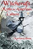 img - for Witchcraft Myths in American Culture book / textbook / text book