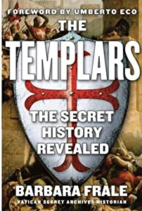"""Cover of """"The Templars: The Secret Histor..."""