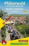 Pfälzerwald und Deutsche Weinstraße: Wandern & Einkehren. 50 Touren. Mit GPS-Daten