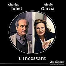 L'incessant | Livre audio Auteur(s) : Charles Juliet Narrateur(s) : Nicole Garcia