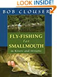 Fly-Fishing for Smallmouth: in Rivers...