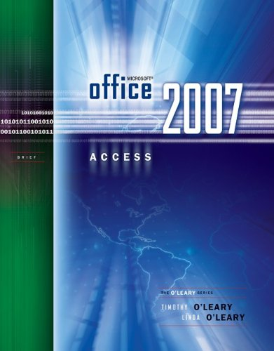 Microsoft Office Access 2007 Brief (O'Leary)