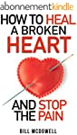How to Heal a Broken Heart. And Stop...