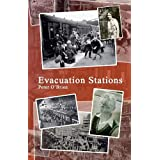 Evacuation Stations: Memoir of a Boyhood in Wartime Englandby Peter O'Brien