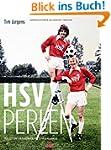 HSV Perlen: Von Kopfballungeheuern un...