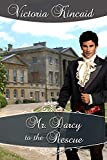 Mr. Darcy to the Rescue: A Pride and Prejudice Variation (English Edition)