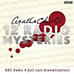 Agatha Christie: Twelve Radio Mysteries: Twelve BBC Radio 4 Dramatisations | Agatha Christie