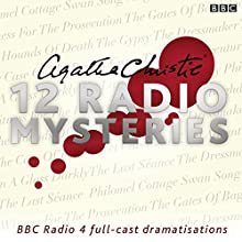 Agatha Christie: Twelve Radio Mysteries: Twelve BBC Radio 4 Dramatisations Radio/TV Program by Agatha Christie Narrated by Tom Hollander, full cast, Julia McKenzie, Emilia Fox