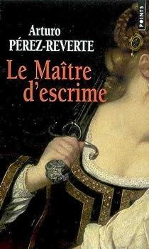 Le Maître d'escrime par Pérez-Reverte
