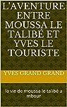 L'aventure entre  Moussa le talibé et Yves le touriste par Grand Grand