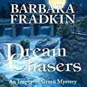 Dream Chasers: An Inspector Green Mystery Audiobook by Barbara Fradkin Narrated by Kevin Kraft