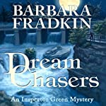 Dream Chasers: An Inspector Green Mystery | Barbara Fradkin