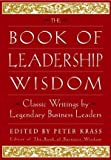 img - for The Book of Leadership Wisdom: Classic Writings by Legendary Business Leaders book / textbook / text book