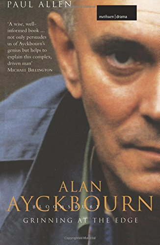 Grinning at the Edge: A Biography of Alan Ayckbourn (Biography and Autobiography)