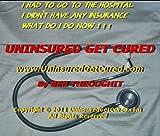 Uninsured Get Cured (Almost) Free No Premium Doctors & Healthcare