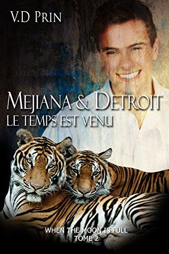 MEJIANA & DETROIT : le temps est venu (When the moon is full t. 2)