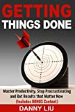 img - for Getting Things Done: Stop Procrastinating And Get Results That Matter Now! book / textbook / text book