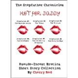 The Stepfather Chronicles : Hot for Daddy - A Pseudo-Incest Erotica Short Story Collectiondi Cherry Red
