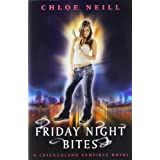 Friday Night Bites: A Chicagoland Vampires Novel: A Chicagoland Vampires Novel, Book 2 (CHICAGOLAND VAMPIRES SERIES)by Chloe Neill