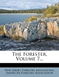 img - for The Forester, Volume 7... book / textbook / text book