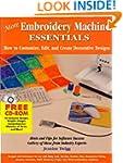 More Embroidery Machine Essentials: H...