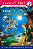img - for Thomas Jefferson and the Ghostriders (Ready-To-Read Childhood of Famous Americans - Level 2) book / textbook / text book