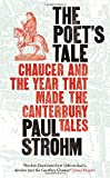 img - for The Poet's Tale: Chaucer and the Year That Made the Canterbury Tales book / textbook / text book