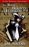 The Royal Bounty Hunter (A Jake Hawking Adventure)
