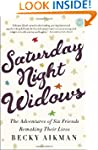 Saturday Night Widows: The Adventures...