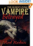 The Oldest Living Vampire Betrayed (T...