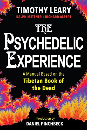 The Psychedelic Experience A Manual Based on the Tibetan Book of the Dead [Leary, Timothy - Alpert, Richard - Metzner, Ralph] (Tapa Blanda)