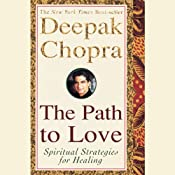 The Path to Love: Renewing the Power of Spirit in Your Life | [Deepak Chopra]