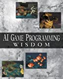 AI Game Programming Wisdom (with CD-ROM) (AI Game Programming Wisdom (W/CD))