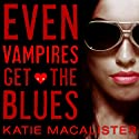 Even Vampires Get the Blues: Dark Ones Series, Book 4 (       UNABRIDGED) by Katie MacAlister Narrated by Carrington MacDuffie