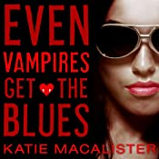 Even Vampires Get the Blues: Dark Ones Series, Book 4 | Katie MacAlister