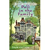 Pall in the Family (A Family Fortune Mystery Book 1) ~ Dawn Eastman