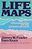Life Maps (0849930294) by James W. Fowler