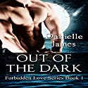 Out of the Dark: Forbidden Love, Book 1 (       UNABRIDGED) by Danielle James Narrated by Robert Neil DeVoe