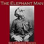 The Elephant Man Hörbuch von Frederick Treves Gesprochen von: Cathy Dobson