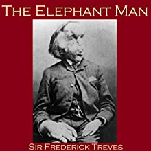 The Elephant Man Audiobook by Frederick Treves Narrated by Cathy Dobson